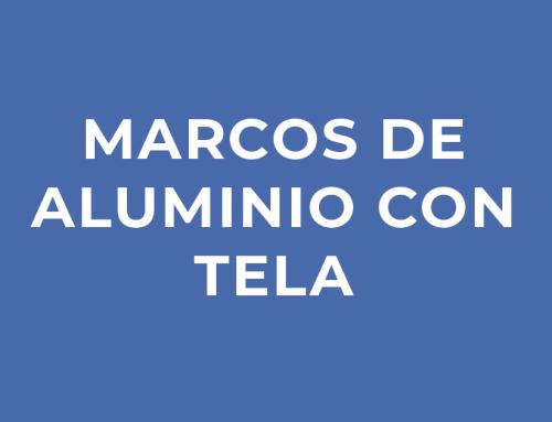 Marcos de Aluminio con Tela
