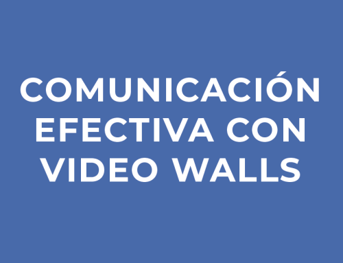 Comunicación Efectiva con Video Walls