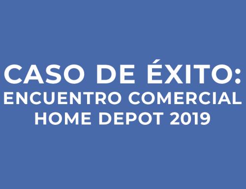 Caso de éxito: ENCUENTRO COMERCIAL HOME DEPOT 2019
